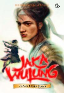 Jaka Wulung: Jurus Tanpa Nama