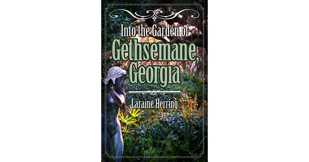 Into The Garden Of Gethsemane Georgia By Laraine Herring