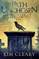 Path Unchosen (Daughter of Ravenswood, #1)