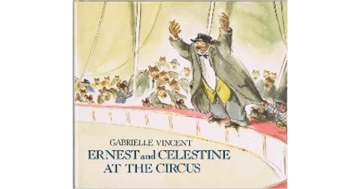 Ernest And Celestine At The Circus By Gabrielle Vincent
