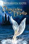 Dangerous Depths (The Sea Monster Memoirs #2)