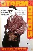 The Storm Birds: Soviet Postwar Defectors