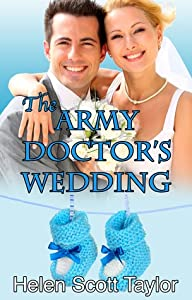 The Army Doctor's Wedding (Army Doctor's Baby, #2)