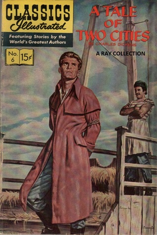 A Tale of Two Cities (Classics Illustrated, #6)