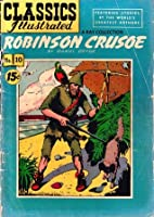 Classics Illustrated 10 of 169 : Robinson Crusoe