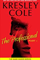 The Professional: Part 1 (The Game Maker, #1a)