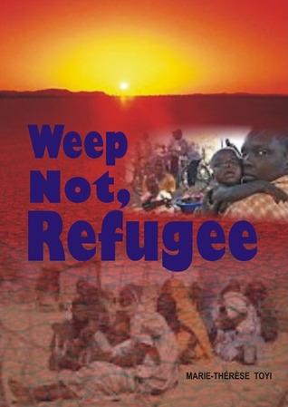 Weep Not, Refugee