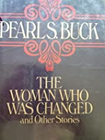 The Woman Who Was Changed and Other Stories