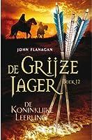 De Koninklijke Leerling (De Grijze Jager, #12)