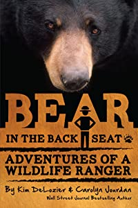Bear in the Back Seat I: Adventures of a Wildlife Ranger in the Great Smoky Mountains National Park
