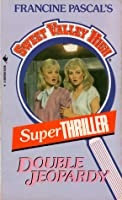 Double Jeopardy (Sweet Valley High Super Thriller, #1)
