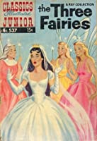 Classics Illustrated Junior 37 of 77 : 537 The Three Fairies