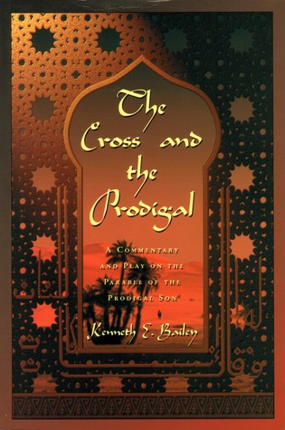 The Cross and the Prodigal: A Commentary and Play on the Parable of the Prodigal Son