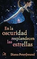 En la oscuridad resplandecen las estrellas (En la oscuridad resplandecen las estrellas, #1)