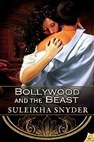Bollywood and the Beast (Bollywood Confidential, #3)
