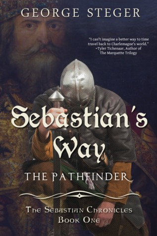 Sebastian's Way: The Pathfinder (The Sebastian Chronicles Book One)