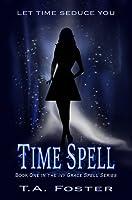 Time Spell (Ivy Grace Spell, #1)