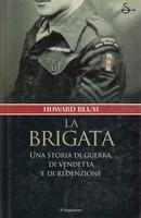 La brigata. Una storia di guerra, di vendetta e di redenzione