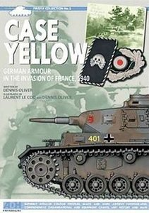 Case Yellow-German Armour in the Invasion of France 1940 (Firefly Collection No5)