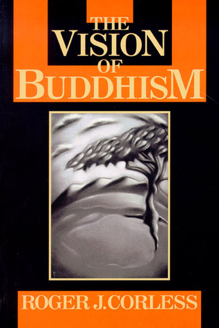 Vision of Buddhism by Roger J. Corless