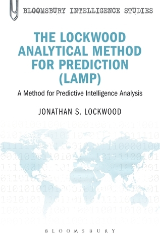 The Lockwood Analytical Method for Prediction (LAMP)- A Method for Predictive Intelligence Analysis
