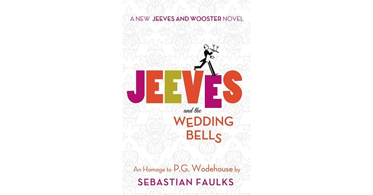 Jeeves And The Wedding Bells 16 By Sebastian Faulks