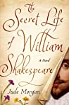 The Secret Life of William Shakespeare by Jude Morgan