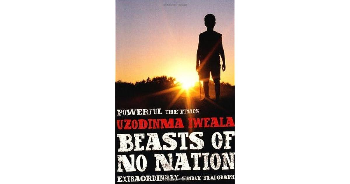 Beasts Of No Nation By Uzodinma Iweala border=