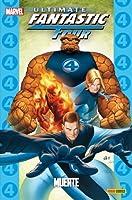 Ultimate Fantastic Four, tomo 2: Muerte (Coleccionable Ultimate, #13; Cuatro Fantásticos, #2)