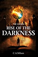 Rise of the Darkness (The Chosen #1)