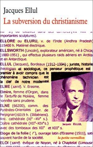 Jacques Ellul, La Subversion du christianisme