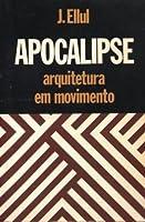 Apocalipse: Arquitetura em Movimento