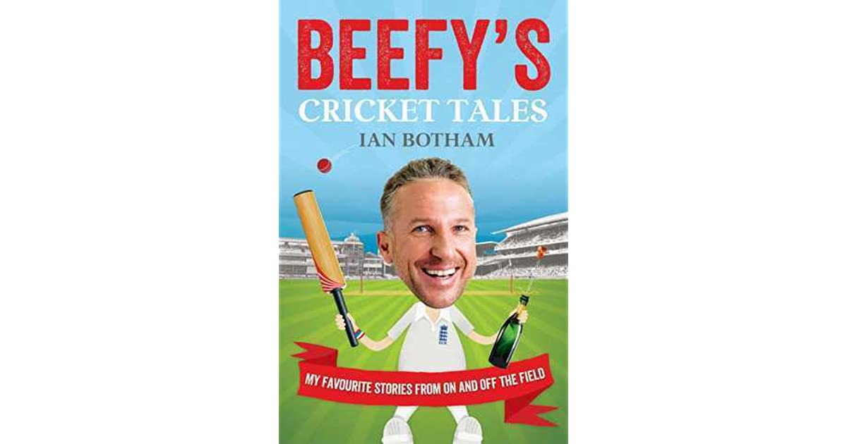 Beefy S Cricket Tales My Favourite Stories From On And border=