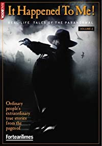 Fortean Times: It Happened To Me! Volume 2