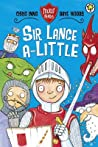 Sir Lance-A-Little. by Chris Inns and Dave Woods