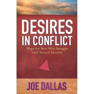 Desires in Conflict: Hope for Men Who Struggle with Sexual Identity