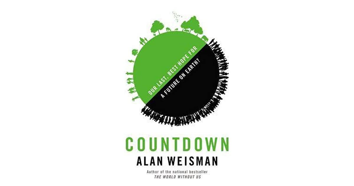 Countdown: Our Last Best Hope for a Future on Earth? by Alan