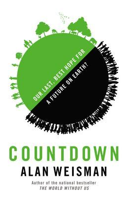 Countdown: Our Last Best Hope for a Future on Earth?