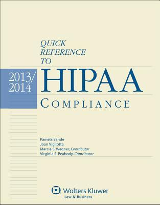 Quick Reference to Hipaa Compliance, 2013-2014 Edition Pamela Sande
