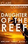Daughter of the Reef by Clare Coleman