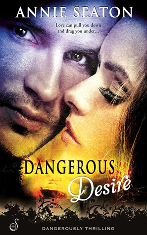 Dangerous Desire by Annie Seaton