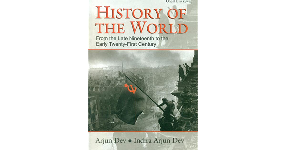 History of the world from the late nineteenth to the early twenty history of the world from the late nineteenth to the early twenty first century by arjun dev sciox Choice Image