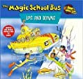 Ups and Downs: A Book About Floating and Sinking (The Magic School Bus)