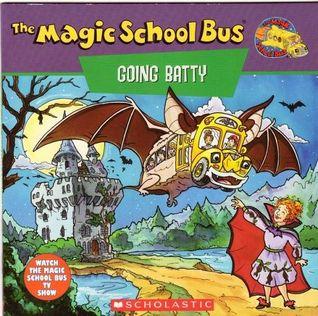 The Magic School Bus Going Batty: A Book About Bats