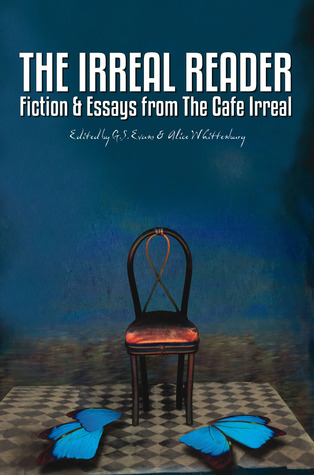 The Irreal Reader: Fiction & Essays from The Cafe Irreal