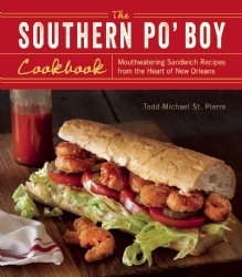 The Southern Po' Boy Cookbook: Mouthwatering Sandwich Recipes from the Heart of New Orleans