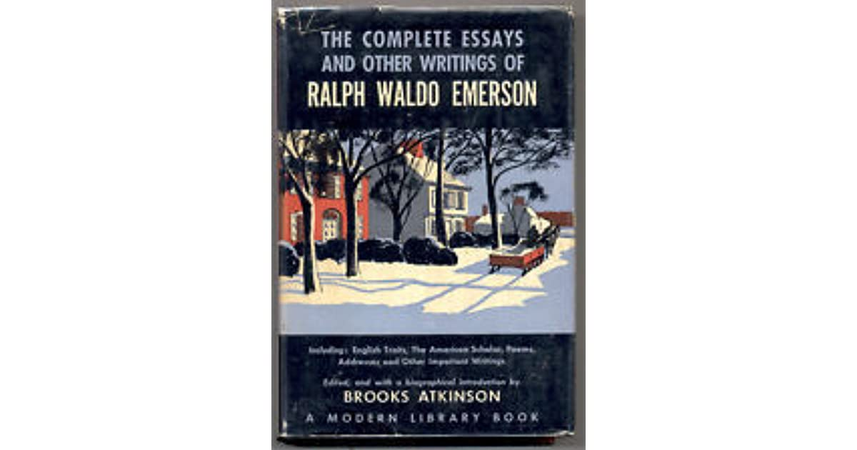 the complete essays of ralph waldo emerson Looking for books by ralph waldo emerson see all books authored by ralph waldo emerson, including self-reliance and other essays, and selected writings of ralph waldo emerson, and more on thriftbookscom.