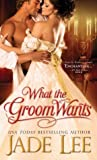 What the Groom Wants (Bridal Favors, #4)