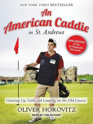 An American Caddie in St Andrews Growing Up Girls and Looping on the Old Course