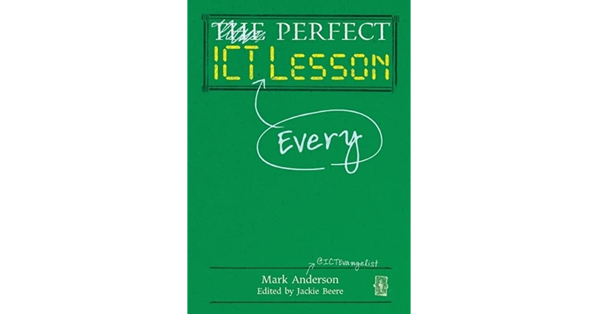 Perfect ict every lesson by mark anderson fandeluxe PDF